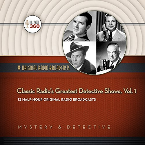 Classic Radio's Greatest Detective Shows, Vol. 1  Audiolibri
