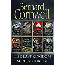 The Last Kingdom Series Books 1–8: The Last Kingdom, The Pale Horseman, The Lords of the North, Sword Song, The Burning Land, Death of Kings, The Pagan Lord, The Empty Throne (The Last Kingdom Series)