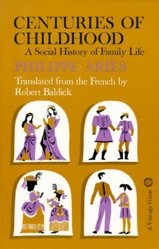 Centuries of Childhood: A Social History of Family Life by Philippe Aries (1965-07-12)