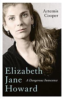 Elizabeth Jane Howard: A Dangerous Innocence (English Edition) di [Cooper, Artemis]