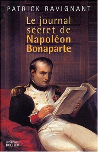 Le Journal secret de Napoléon Bonaparte par Patrick Ravignant