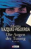 Die Augen der Tuareg - Alberto Vázquez-Figueroa