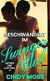 Geschwängert im Swinger Club (Untreu und lustvoll 4)