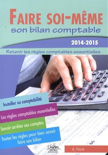Faire soi-même son bilan comptable par Aleister Faure