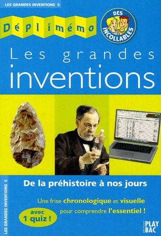 Les grandes inventions : De la préhistoire à nos jours