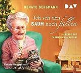 Ich seh den Baum noch fallen. Renate Bergmanns Weihnachtsabenteuer: Lesung mit Carmen-Maja Antoni (1 CD)