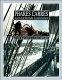 Phares carrés. Journal de bord des grands voiliers