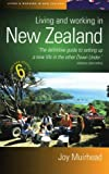 Living and Working in New Zealand: 6th edition: How to Build a New Life in New Zealand