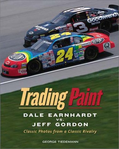 Trading Paint: Dale Earnhardt Vs. Jeff Gordon Classic Photos from a Classic Rivalry por Mark Bechtel