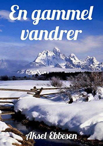 En gammel vandrer (Danish Edition) por Aksel  Ebbesen