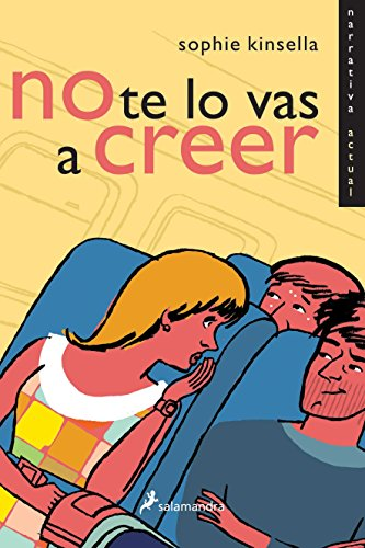 No te lo vas a creer (Narrativa Actual) por Sophie Kinsella