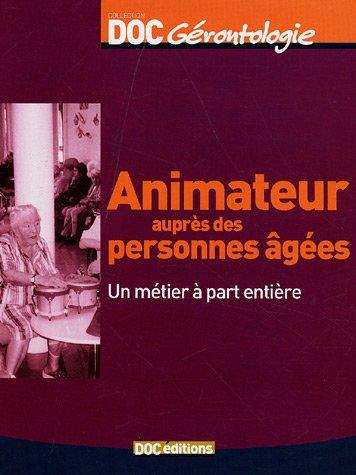 Animateur auprès de personnes âgées : Un métier à part entière