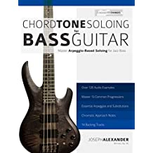 Chord Tone Soloing for Bass Guitar: Master Arpeggio-Based Soloing for Jazz Bass (English Edition)