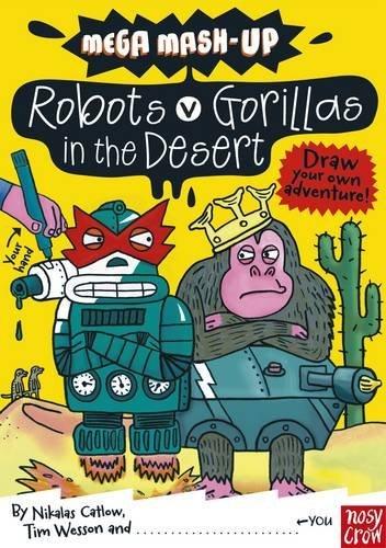 Mega Mash-Up: Gorillas v Robots in the Desert by Tim Wesson (2011-02-01)