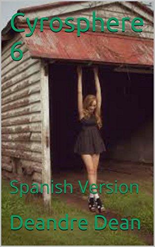 Cyrosphere 6: Spanish Version por Deandre Dean
