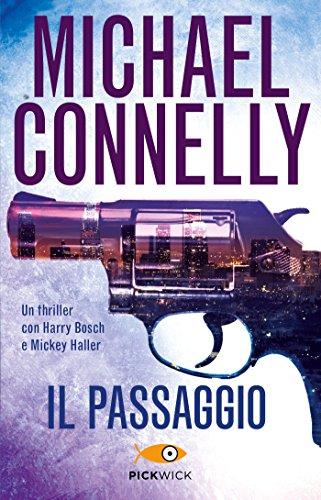 Il passaggio (I thriller con Harry Bosch e Mickey Haller)