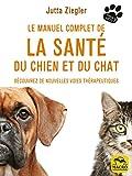 Telecharger Livres Le manuel complet de la sante du chien et du chat Decouvrez de nouvelles voies therapeutiques (PDF,EPUB,MOBI) gratuits en Francaise