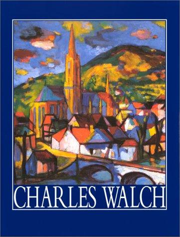 Charles Walch : catalogue raisonné de l'oeuvre peinte