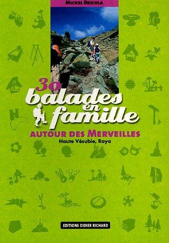 30 balades en famille autour des Merveilles : Haute Vésubie, Roya