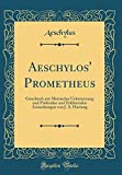 Aeschylos' Prometheus: Griechisch mit Metrischer Uebersetzung und Prüfenden und Erklärenden Anmerkungen von J. A. Hartung (Classic Reprint)