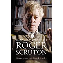 Conversations with Roger Scruton by Roger Scruton and Mark Dooley (2016-05-19)