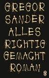 Alles richtig gemacht:... von Gregor Sander