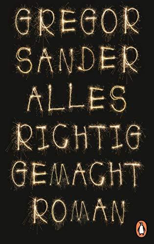 Buchseite und Rezensionen zu 'Alles richtig gemacht: Roman' von Gregor Sander