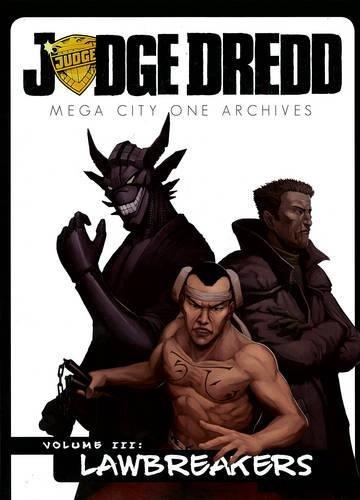 Mega-City One Archives, Volume III: Lawbreakers (Judge Dredd)