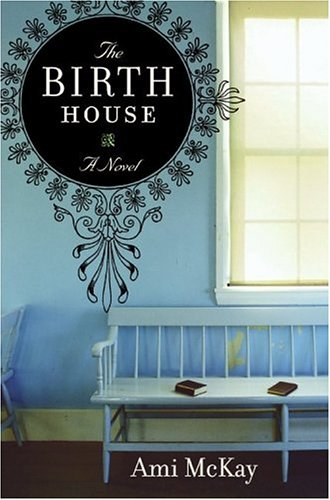The Birth House: A Novel