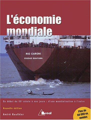 L'économie mondiale : Du début du XXe siècle à nos jours : d'une mondialisation à l'autre