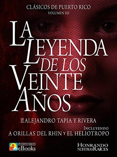 La Leyenda de los Veinte Años (Clásicos de Puerto Rico nº 12) por Alejandro Tapia y Rivera