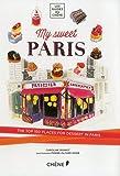 My Sweet Paris (Les guides du Chêne)