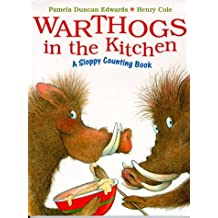 Warthogs in the Kitchen: A Sloppy Counting Book