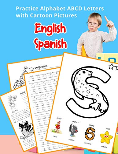 English Spanish Practice Alphabet ABCD letters with Cartoon Pictures: Practica letras del alfabeto español inglés con imágenes de dibujos animados ... Vocabulary Flashcards Worksheets, Band 23) -