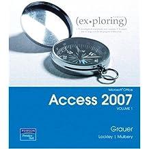 Microsoft Office Access 2007, Volume 1 (Exploring)