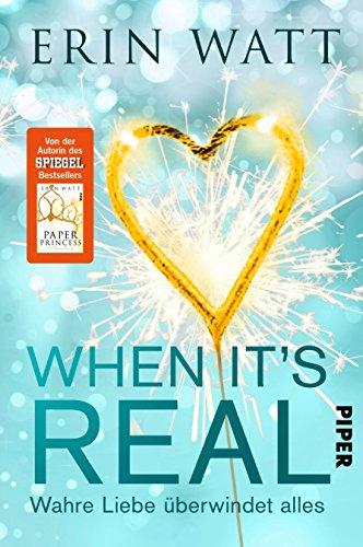 When it's Real - Wahre Liebe überwindet alles: Roman von [Watt, Erin]