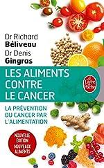 Les Aliments contre le cancer - Nouvelle édition de Denis Gingras