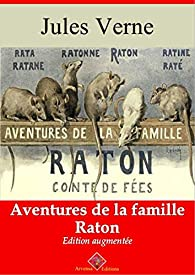 Aventures de la famille Raton - suivi d'annexes: Nouvelle édition 2019 par Jules Verne