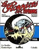 Les Pionniers de l'espérance - 1953-1956