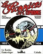 Les Pionniers de l'espérance - 1953-1956 de R. Poivet