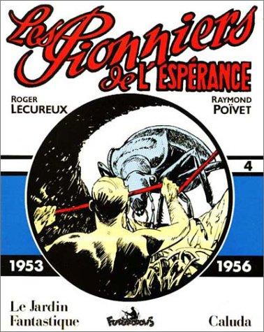 Les Pionniers de l'espérance - 4 : 1953-1956