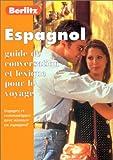 Espagnol : Guide de conversation et lexique pour le voyage