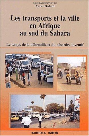 Les Transports et la Ville en Afrique au sud du Sahara par Xavier Godard