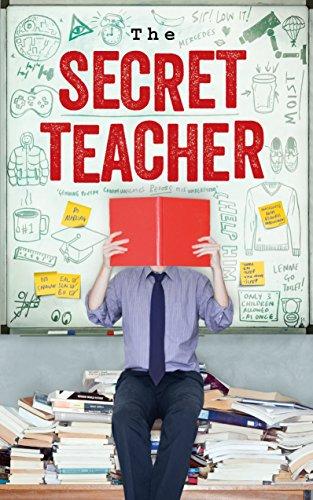 The Secret Teacher: Dispatches from the Classroom por Anon