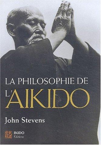 La philosophie de l'aïkido par John Stevens