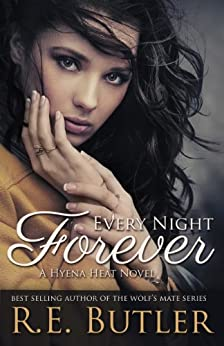 Every Night Forever (Hyena Heat One) by [Butler, R.E.]