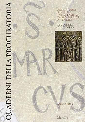 Quaderni della procuratoria. Arte, storia, restauri della basilica di San Marco a Venezia (2015). Ediz. illustrata: 10