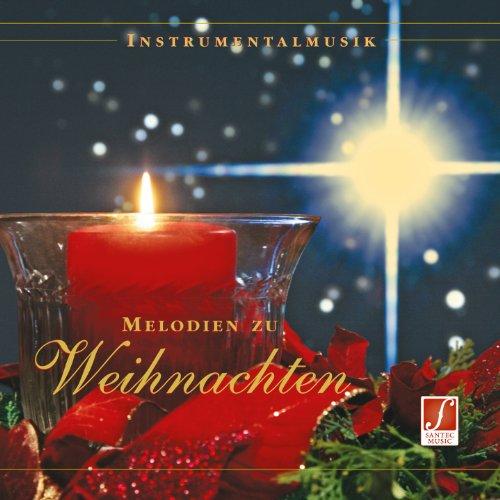 CD Melodien zu Weihnachten (Melodie di Natale): Famose melodie di Natale, musica strumentale per il periodo natalizio