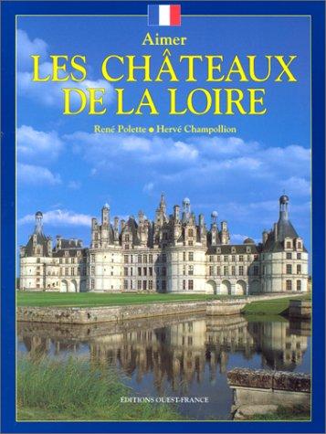Aimer les châteaux de la Loire