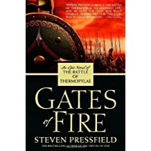 Gates of Fire: An Epic Novel of the Battle of Thermopylae by Steven Pressfield (2005-09-27)